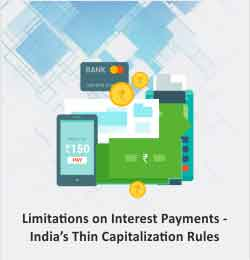 Limitations on Interest Payments - India's Thin Capitalization Rules