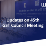 Updates on the 45th GST council meeting
